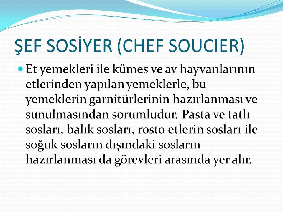 ŞEF SOSİYER (CHEF SOUCIER)