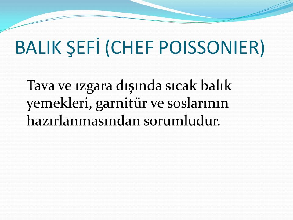 BALIK ŞEFİ (CHEF POISSONIER)