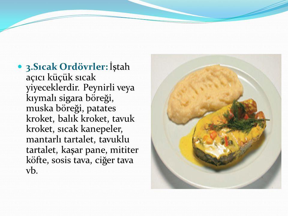 3. Sıcak Ordövrler: İştah açıcı küçük sıcak yiyeceklerdir