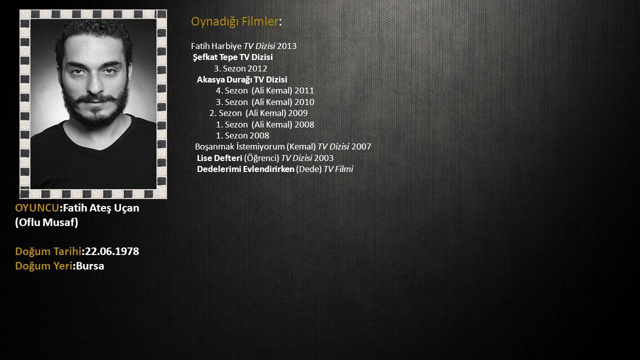 Oynadığı Filmler: Fatih Harbiye TV Dizisi 2013