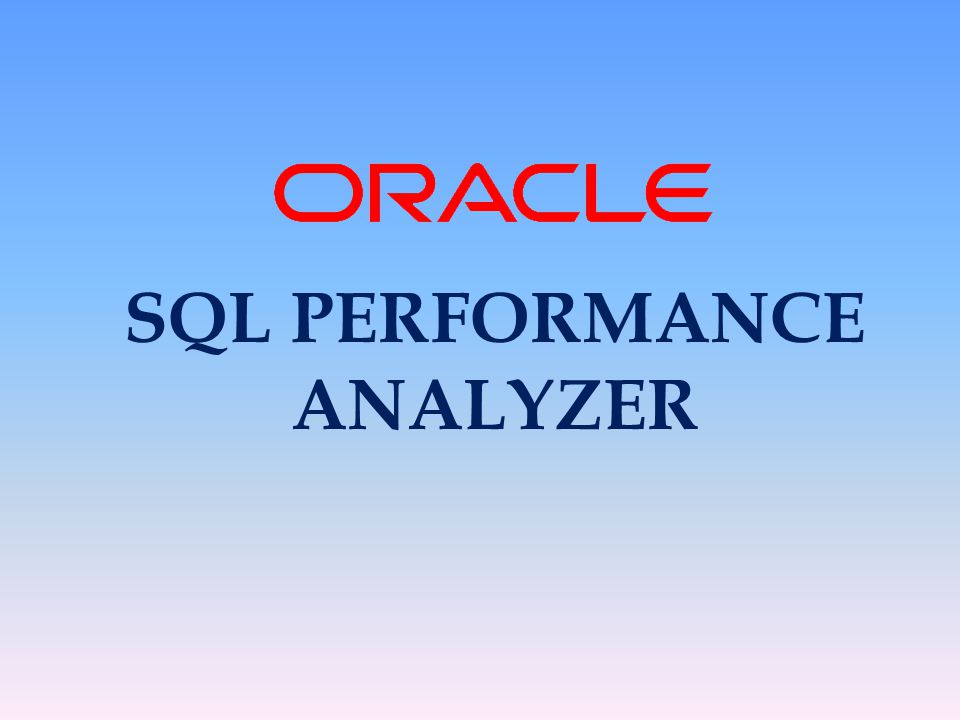 SQL PERFORMANCE ANALYZER