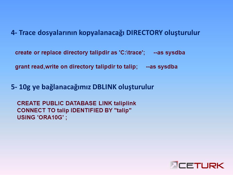 4- Trace dosyalarının kopyalanacağı DIRECTORY oluşturulur