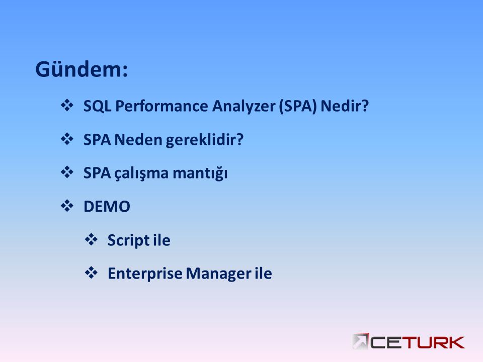 Gündem: SQL Performance Analyzer (SPA) Nedir SPA Neden gereklidir