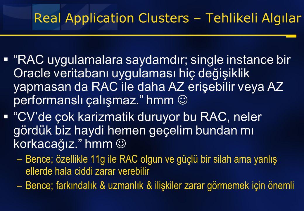 Real Application Clusters – Tehlikeli Algılar