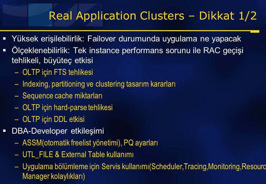 Real Application Clusters – Dikkat 1/2