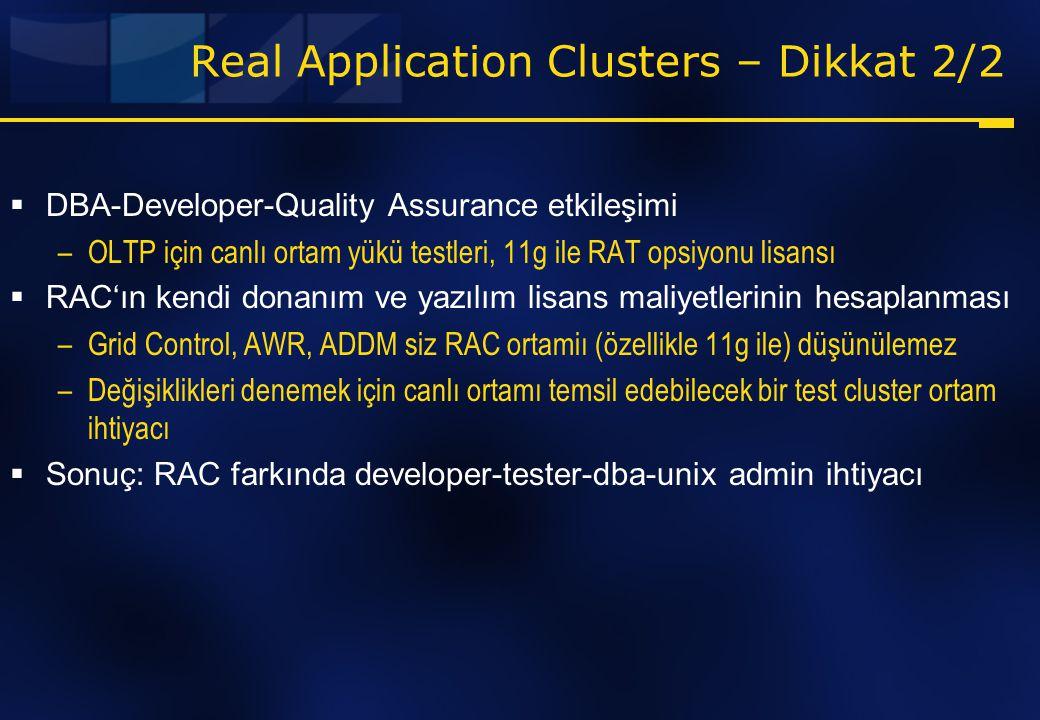 Real Application Clusters – Dikkat 2/2