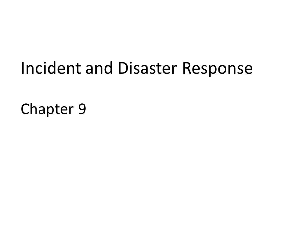 Incident and Disaster Response Chapter 9