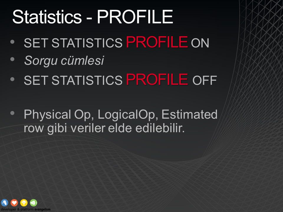 Statistics - PROFILE SET STATISTICS PROFILE ON Sorgu cümlesi