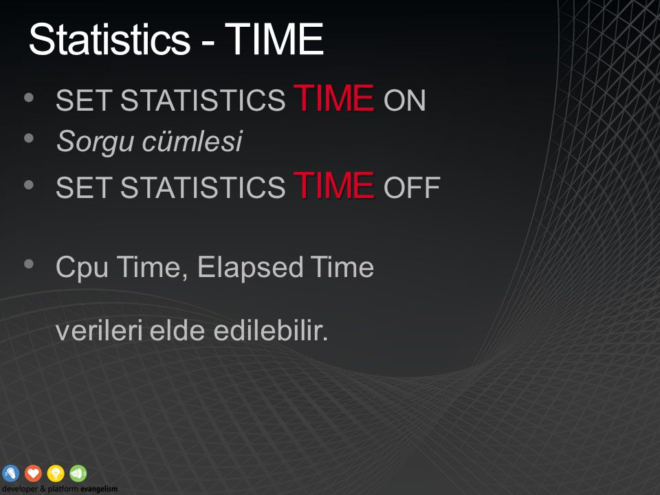 Statistics - TIME SET STATISTICS TIME ON Sorgu cümlesi