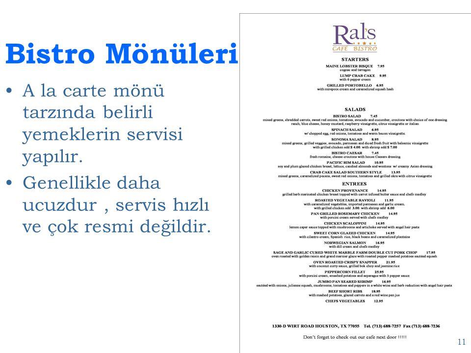 Bistro Mönüleri A la carte mönü tarzında belirli yemeklerin servisi yapılır.