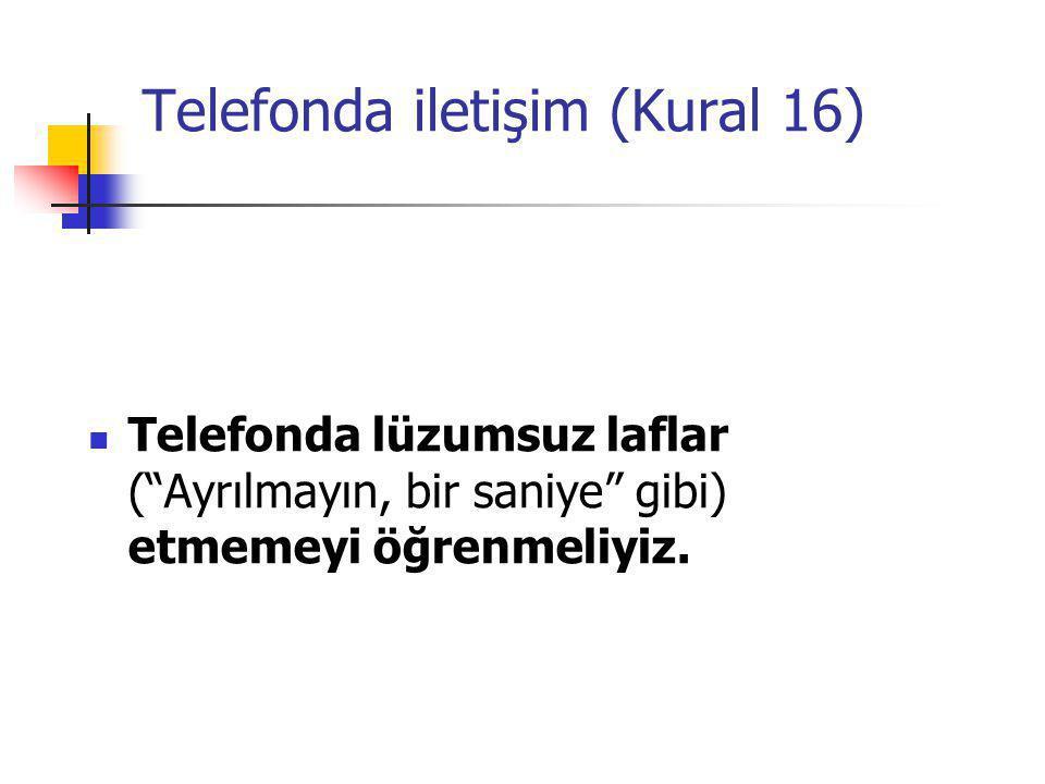 Telefonda iletişim (Kural 16)