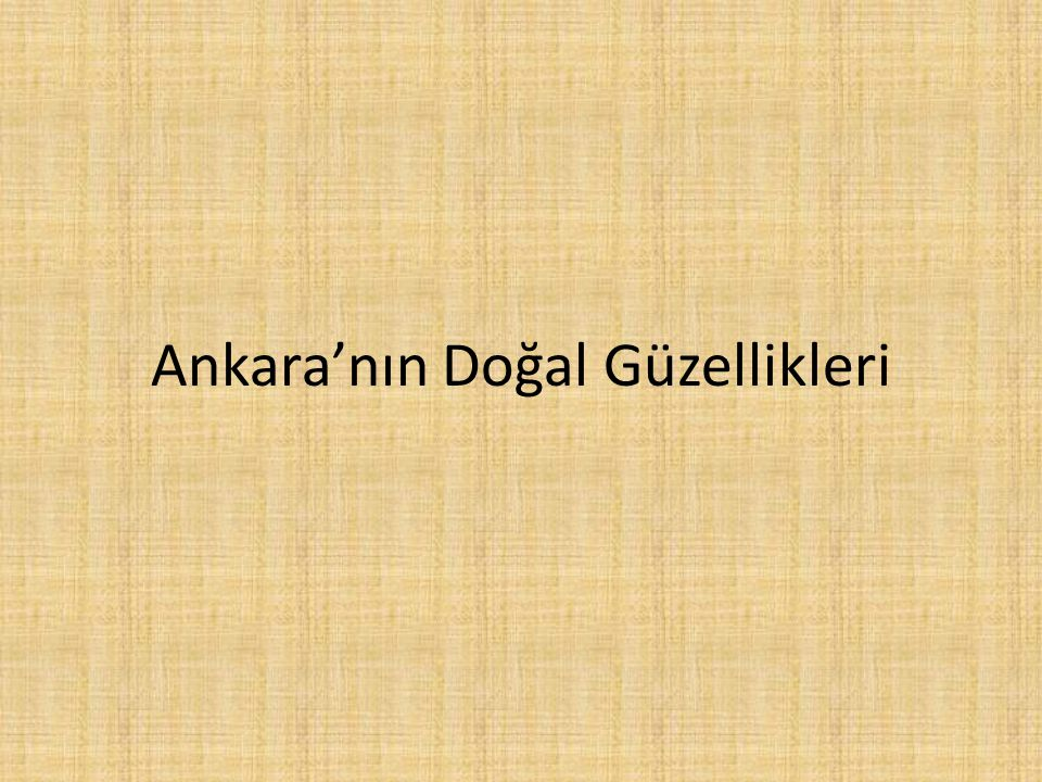Ankara'nın Doğal Güzellikleri