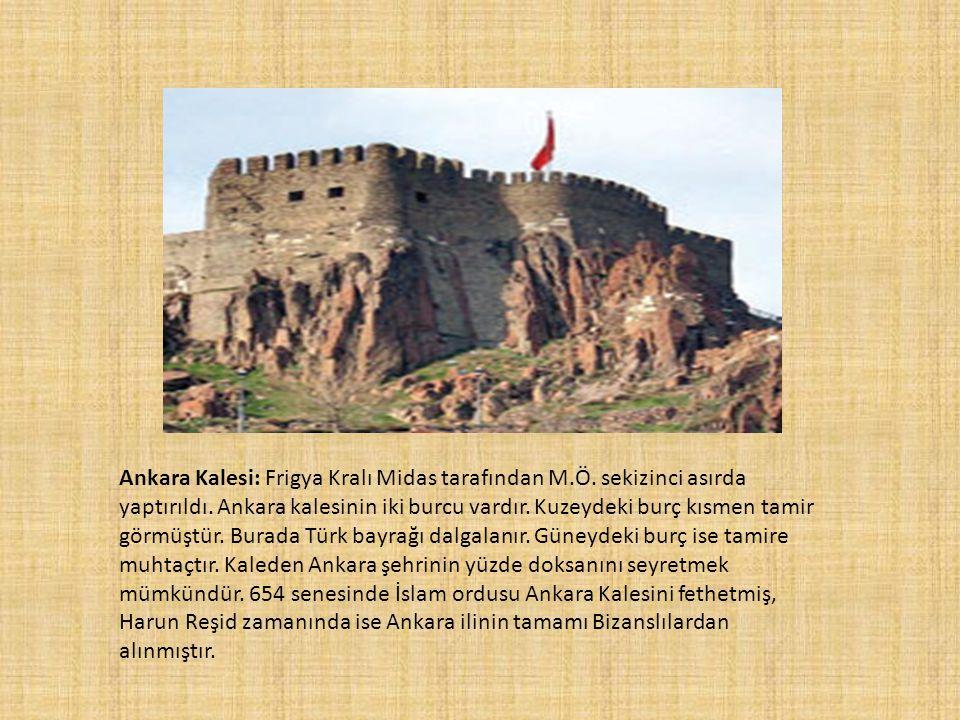 Ankara Kalesi: Frigya Kralı Midas tarafından M. Ö