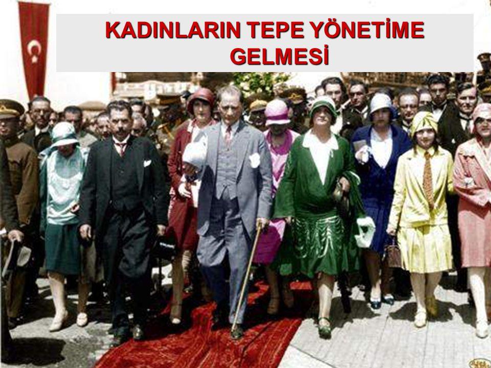 KADINLARIN TEPE YÖNETİME GELMESİ