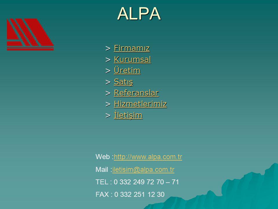 ALPA > Firmamız > Kurumsal > Üretim > Satış