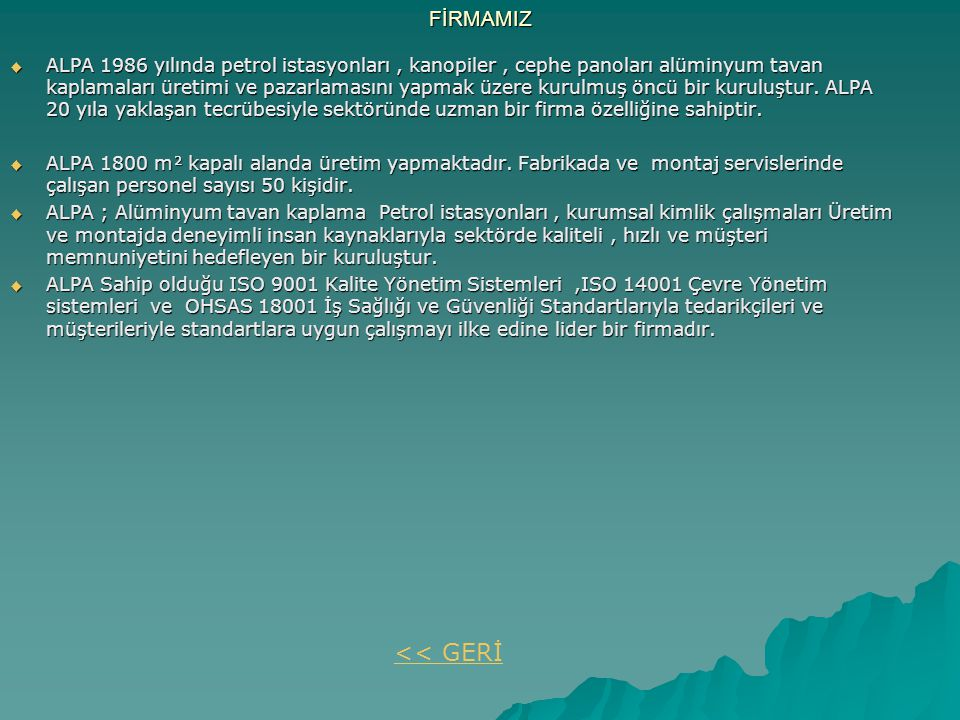 << GERİ FİRMAMIZ