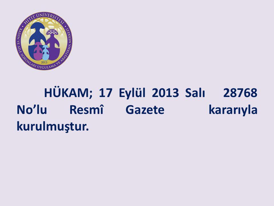 HÜKAM; 17 Eylül 2013 Salı 28768 No'lu Resmî Gazete kararıyla kurulmuştur.