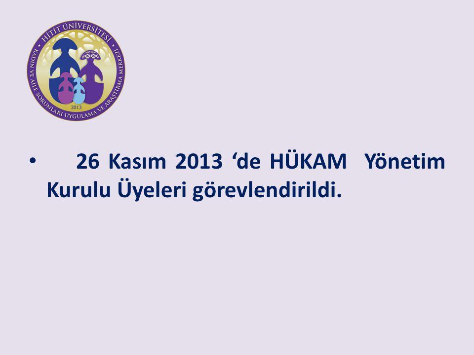 26 Kasım 2013 'de HÜKAM Yönetim Kurulu Üyeleri görevlendirildi.