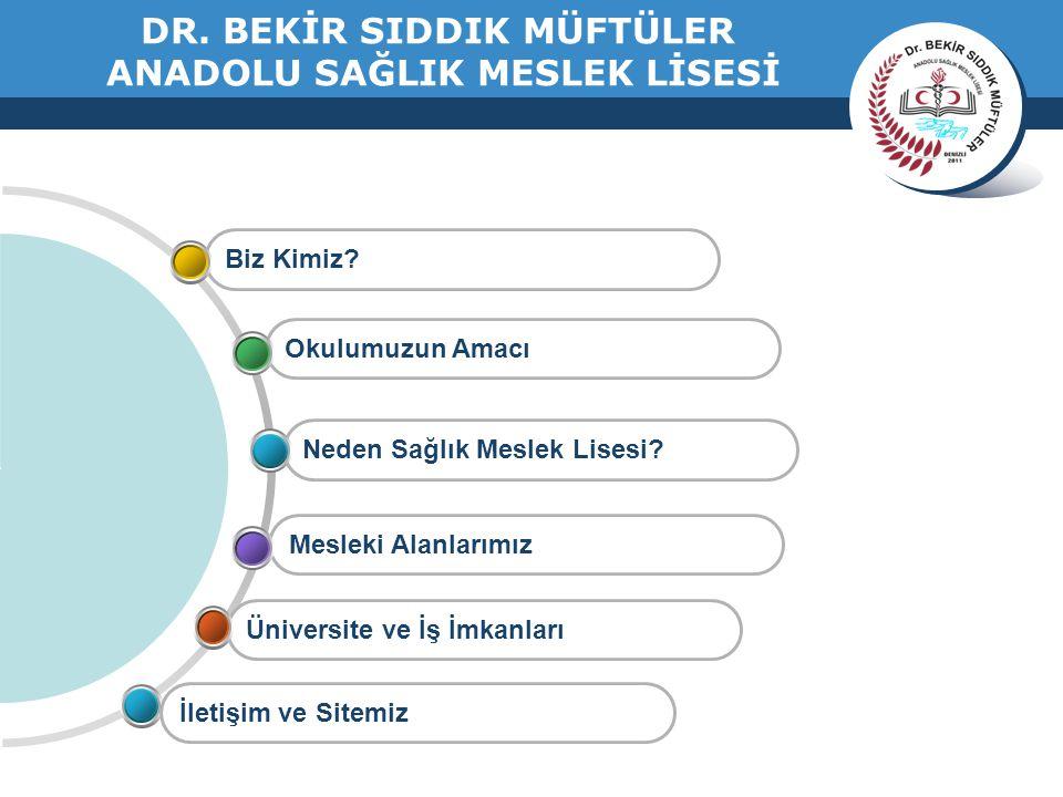 DR. BEKİR SIDDIK MÜFTÜLER ANADOLU SAĞLIK MESLEK LİSESİ