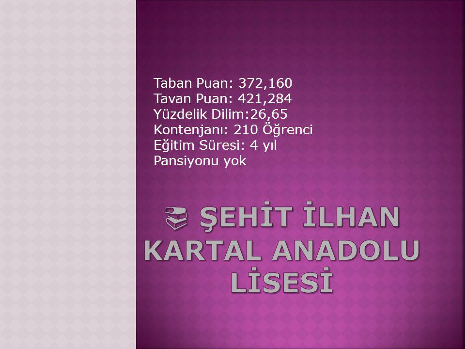  ŞEHİT İLHAN KARTAL ANADOLU LİSESİ