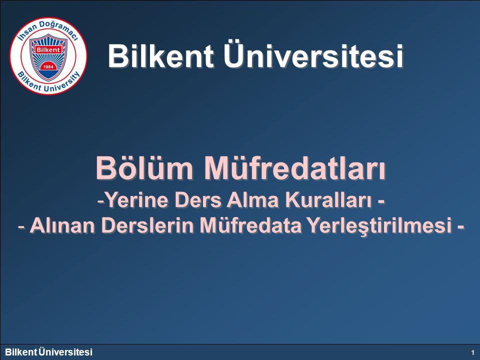 Bilkent Üniversitesi Bölüm Müfredatları Yerine Ders Alma Kuralları -