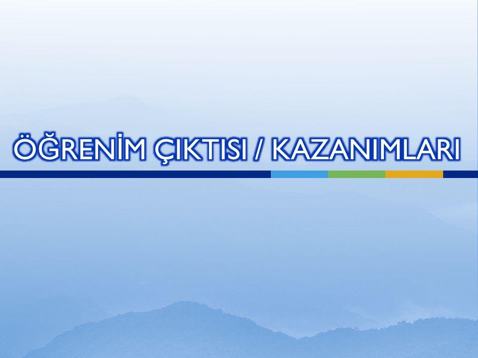 ÖĞRENİM ÇIKTISI / KAZANIMLARI