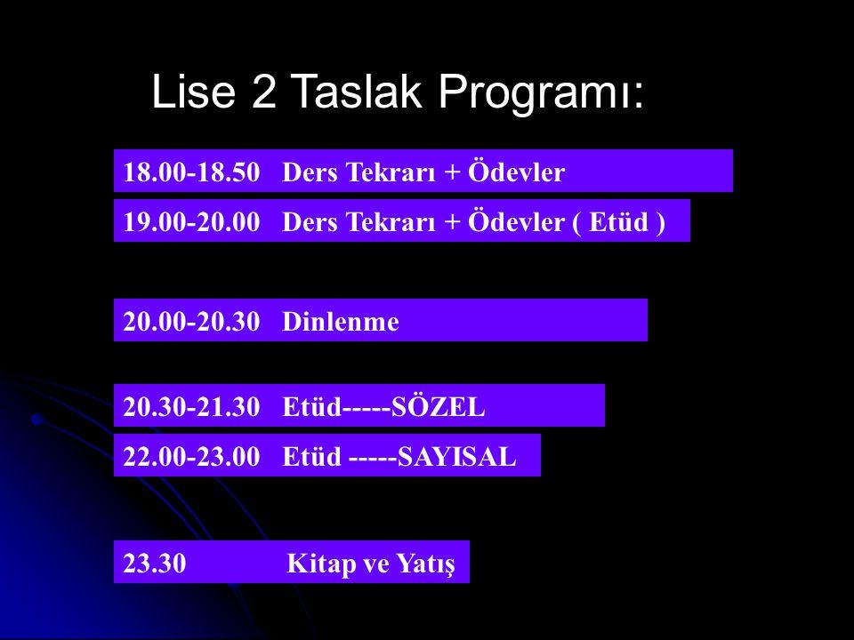 Lise 2 Taslak Programı: 18.00-18.50 Ders Tekrarı + Ödevler