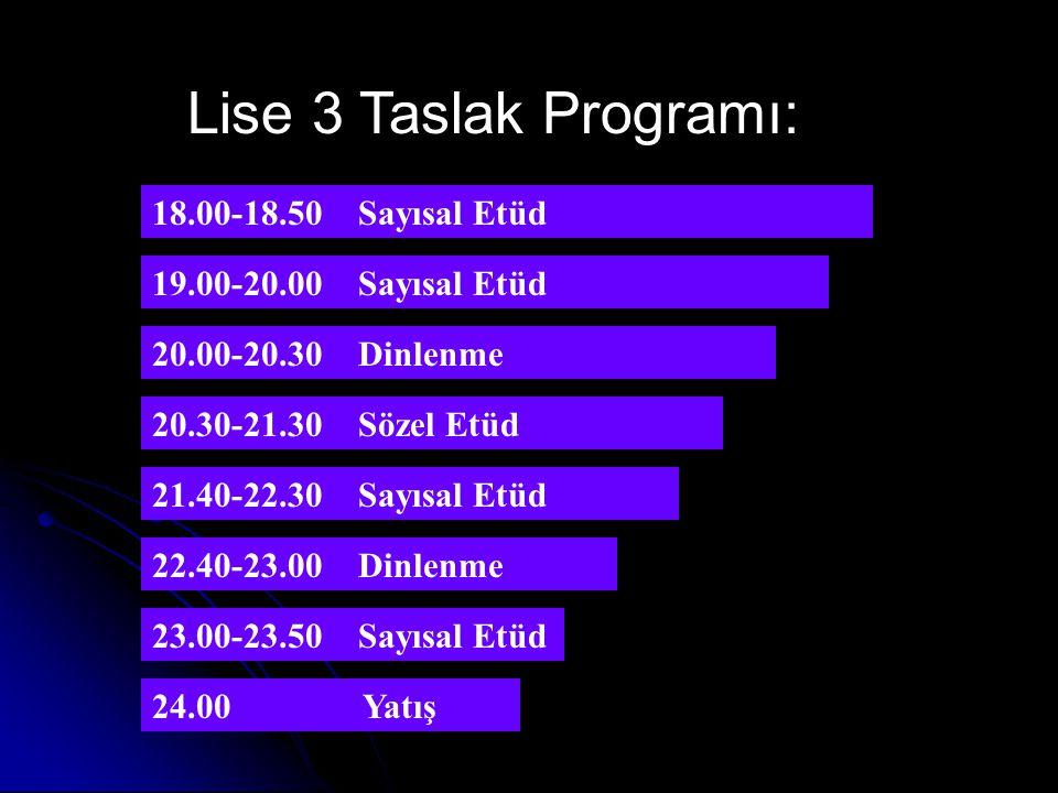 Lise 3 Taslak Programı: 18.00-18.50 Sayısal Etüd