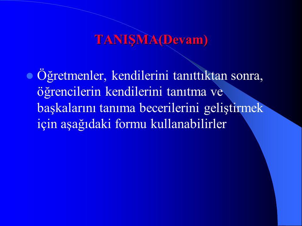 TANIŞMA(Devam)