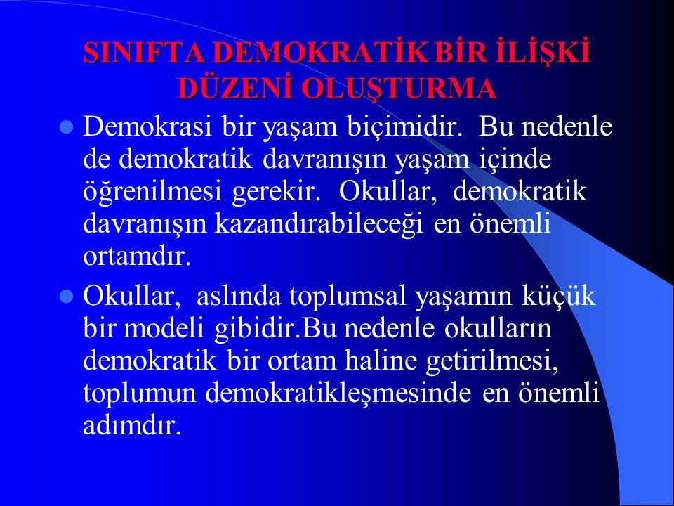 SINIFTA DEMOKRATİK BİR İLİŞKİ DÜZENİ OLUŞTURMA