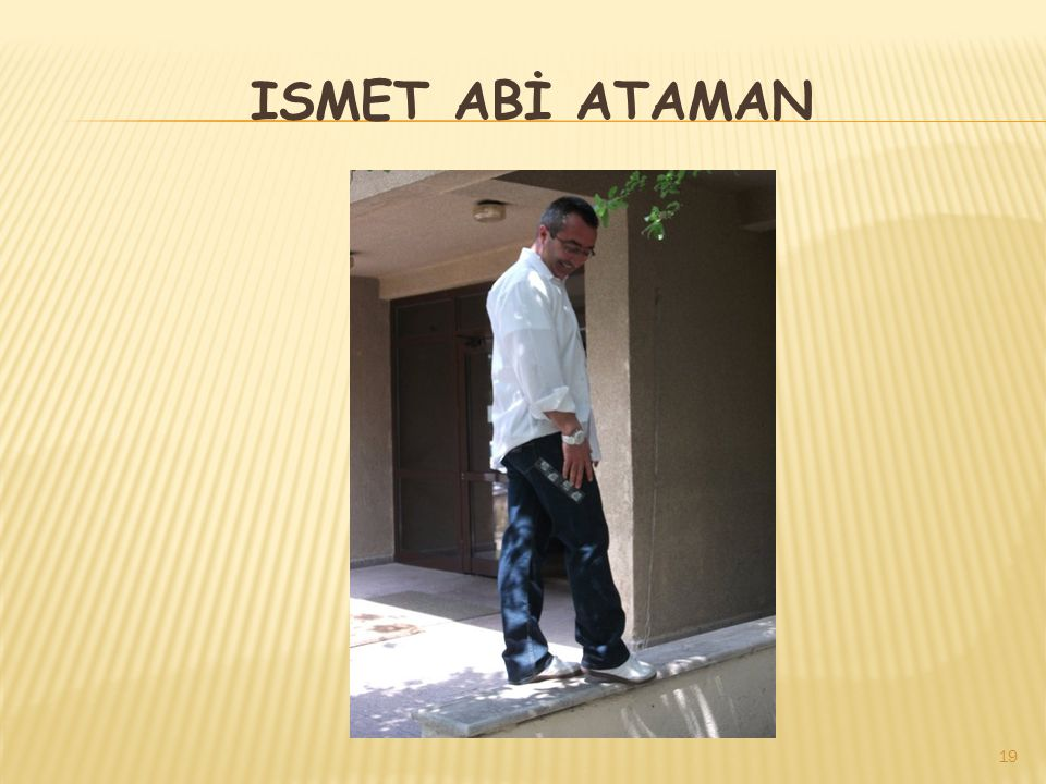 ISMET ABİ ATAMAN
