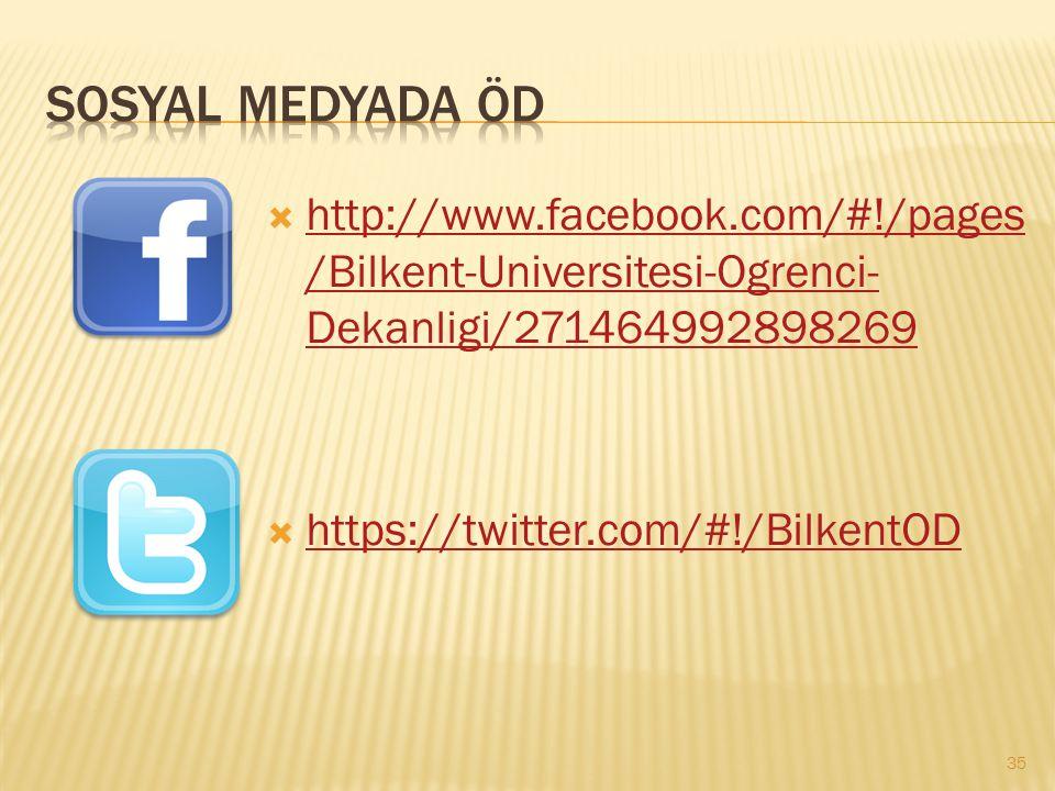 Sosyal medyada Öd http://www.facebook.com/#!/pages/Bilkent-Universitesi-Ogrenci-Dekanligi/271464992898269.