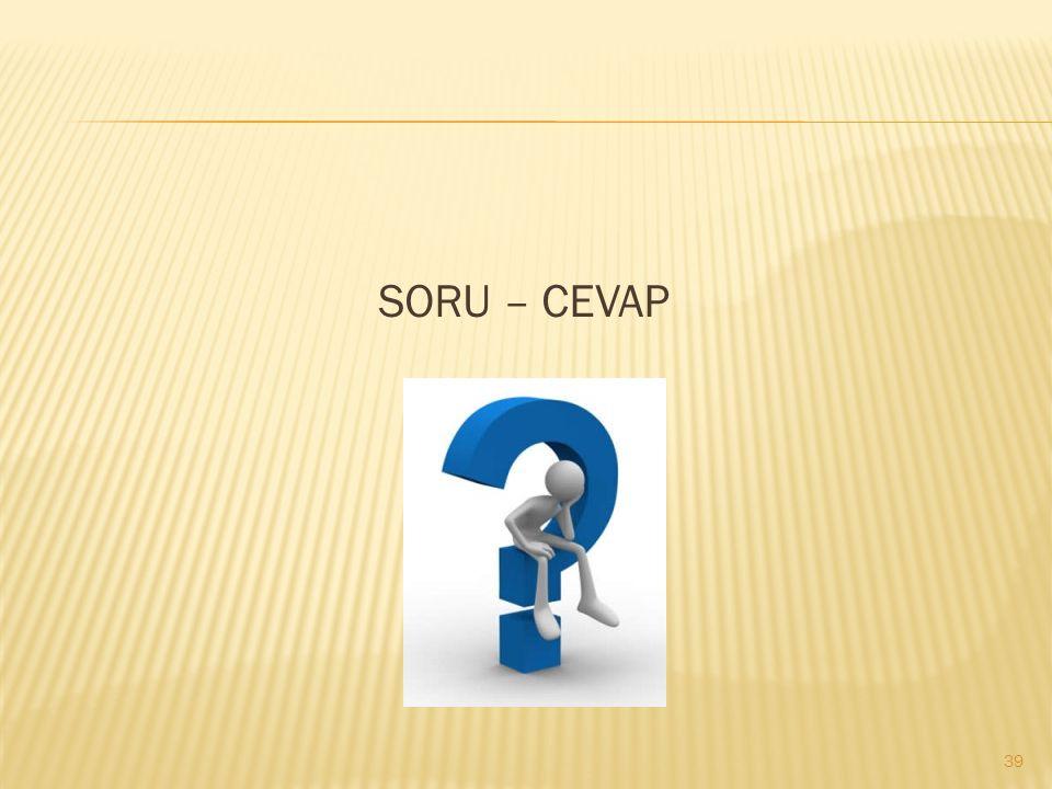 SORU – CEVAP