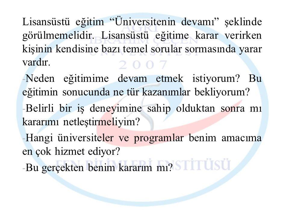 Lisansüstü eğitim Üniversitenin devamı şeklinde görülmemelidir