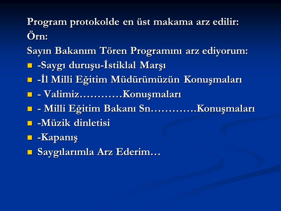 Program protokolde en üst makama arz edilir: