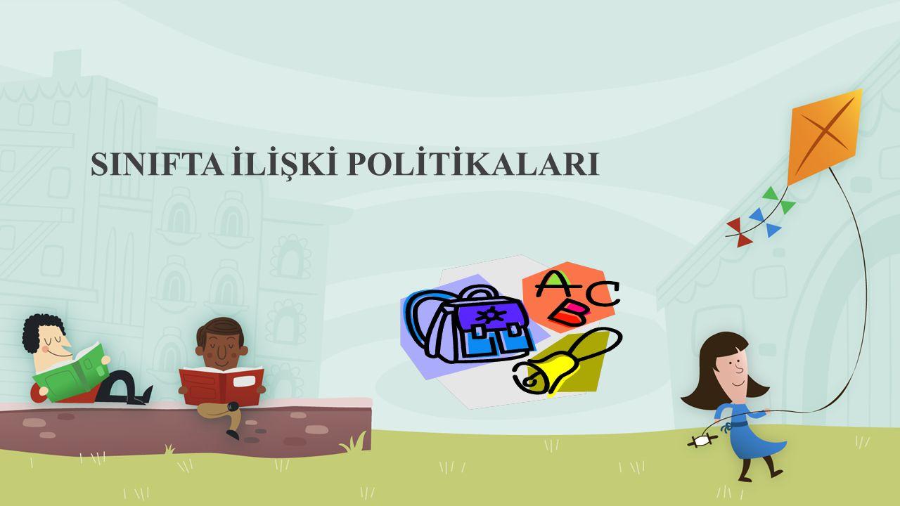 SINIFTA İLİŞKİ POLİTİKALARI