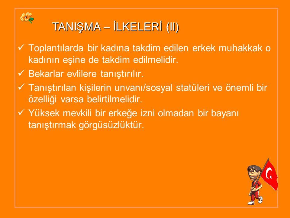 TANIŞMA – İLKELERİ (II)