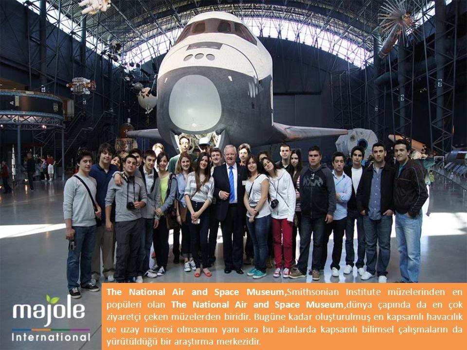 The National Air and Space Museum,Smithsonian Institute müzelerinden en popüleri olan The National Air and Space Museum,dünya çapında da en çok ziyaretçi çeken müzelerden biridir.
