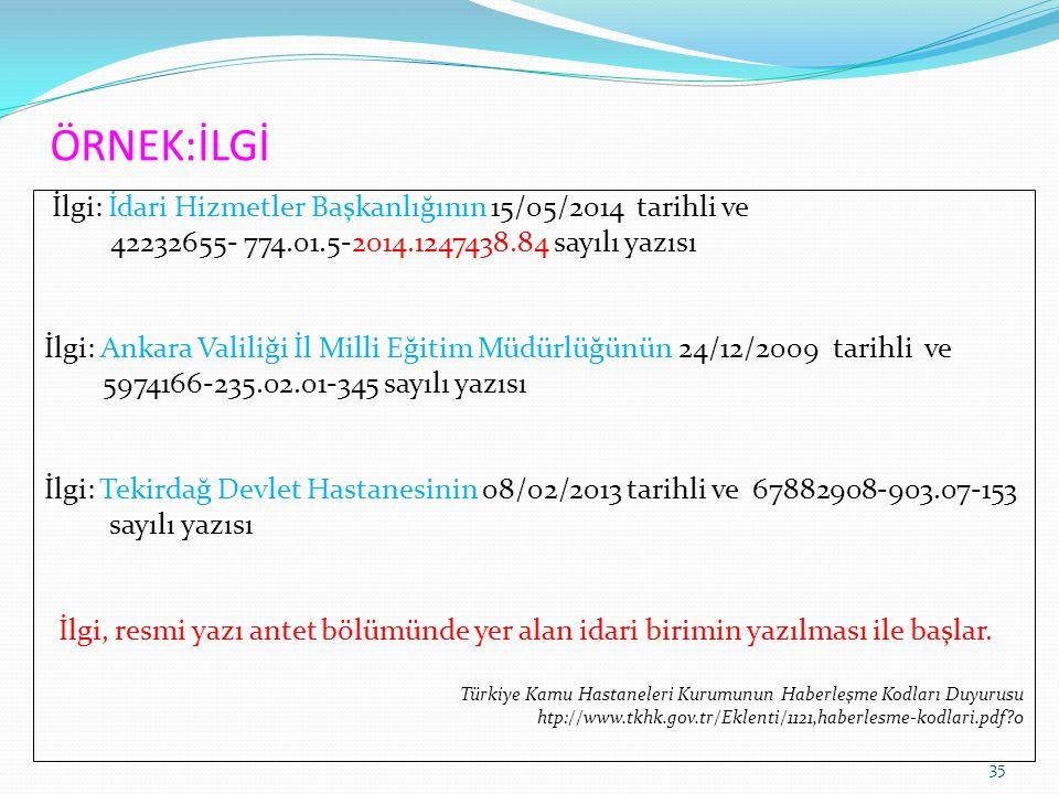 ÖRNEK:İLGİ İlgi: İdari Hizmetler Başkanlığının 15/05/2014 tarihli ve