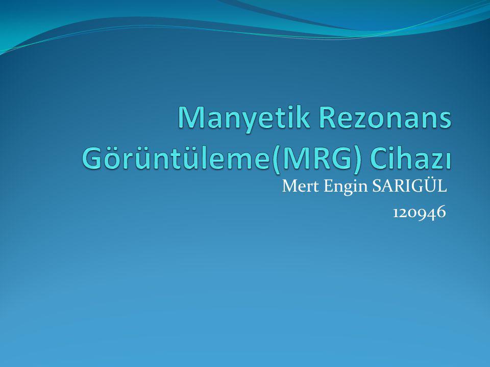 Manyetik Rezonans Görüntüleme(MRG) Cihazı