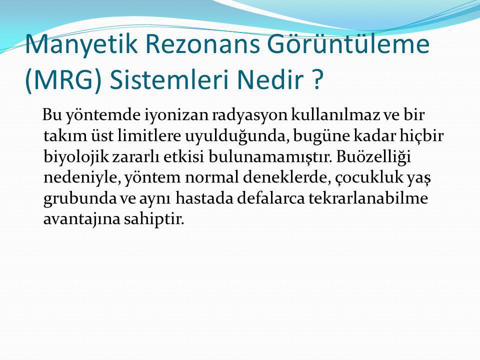 Manyetik Rezonans Görüntüleme (MRG) Sistemleri Nedir