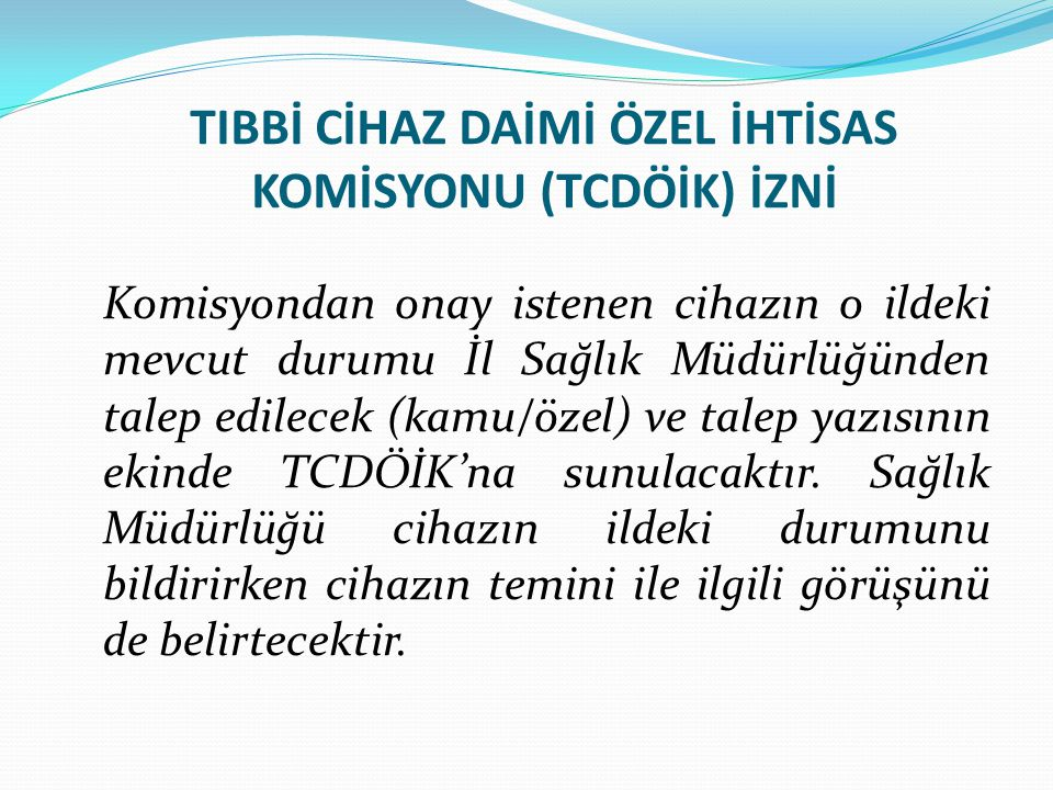 TIBBİ CİHAZ DAİMİ ÖZEL İHTİSAS KOMİSYONU (TCDÖİK) İZNİ