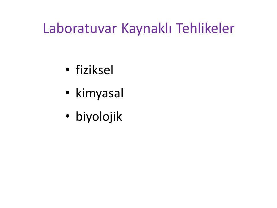 Laboratuvar Kaynaklı Tehlikeler