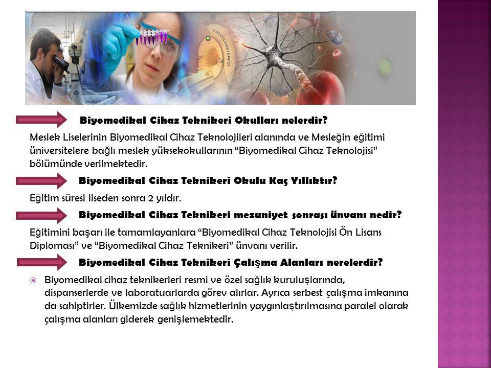 Biyomedikal Cihaz Teknikeri Okulu Kaç Yıllıktır