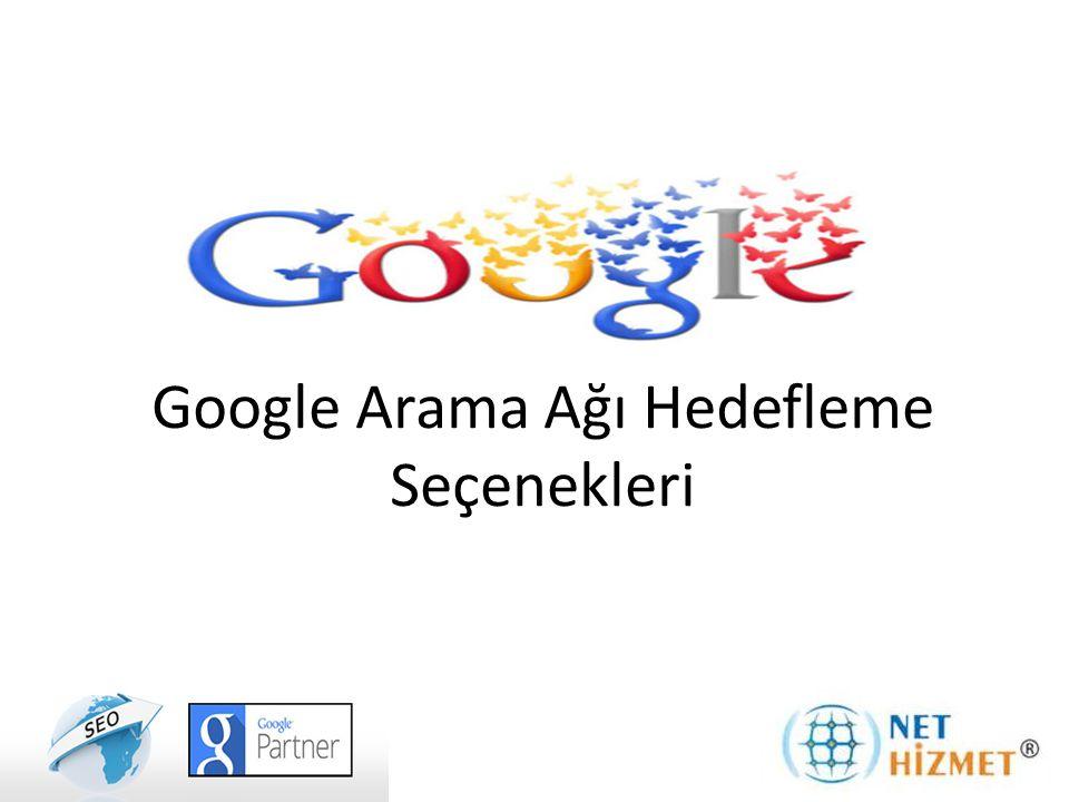 Google Arama Ağı Hedefleme Seçenekleri