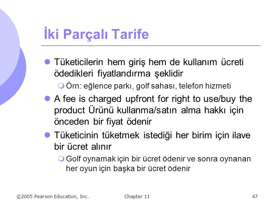 İki Parçalı Tarife Tüketicilerin hem giriş hem de kullanım ücreti ödedikleri fiyatlandırma şeklidir.