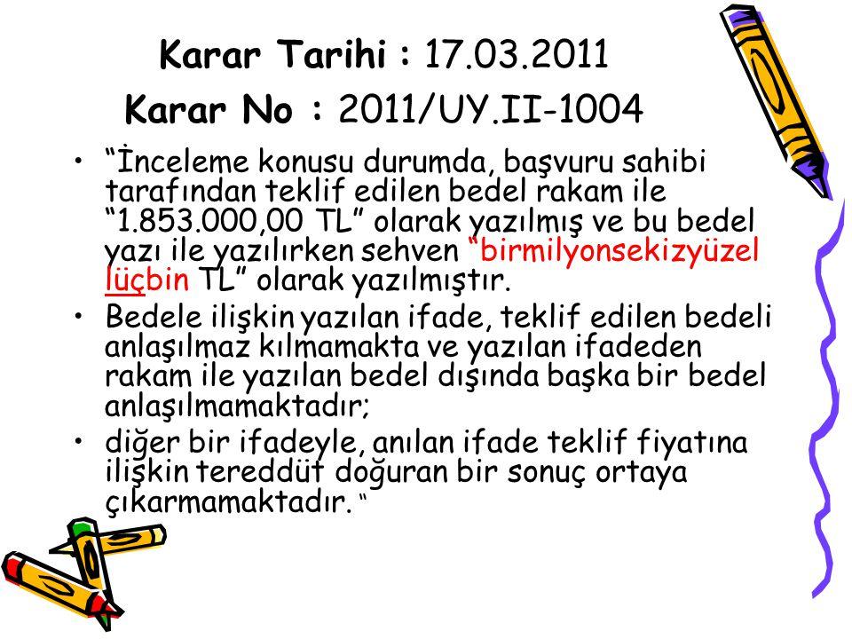 Karar Tarihi : 17.03.2011 Karar No : 2011/UY.II-1004
