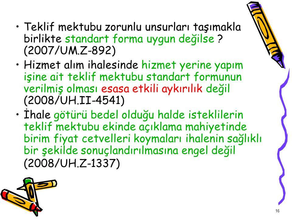 Teklif mektubu zorunlu unsurları taşımakla birlikte standart forma uygun değilse (2007/UM.Z-892)