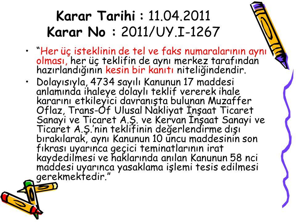 Karar Tarihi : 11.04.2011 Karar No : 2011/UY.I-1267
