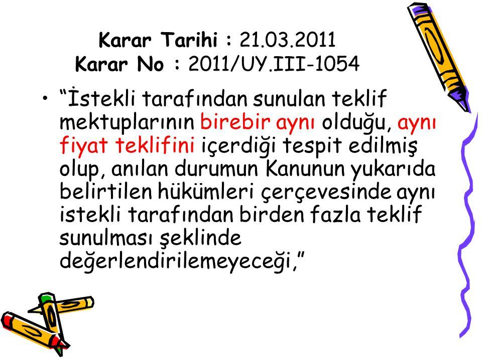 Karar Tarihi : 21.03.2011 Karar No : 2011/UY.III-1054